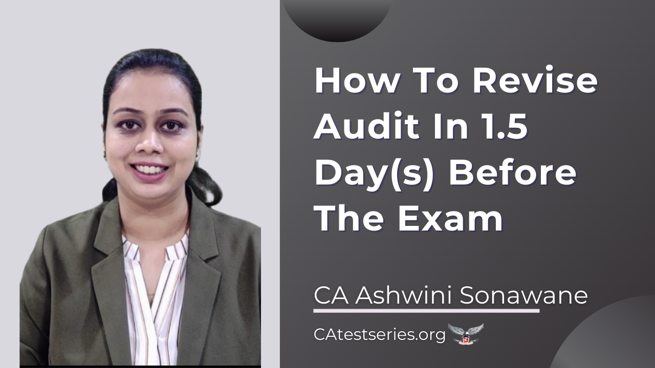 How To Revise Audit In 1.5 Day(s) Before The Exam
