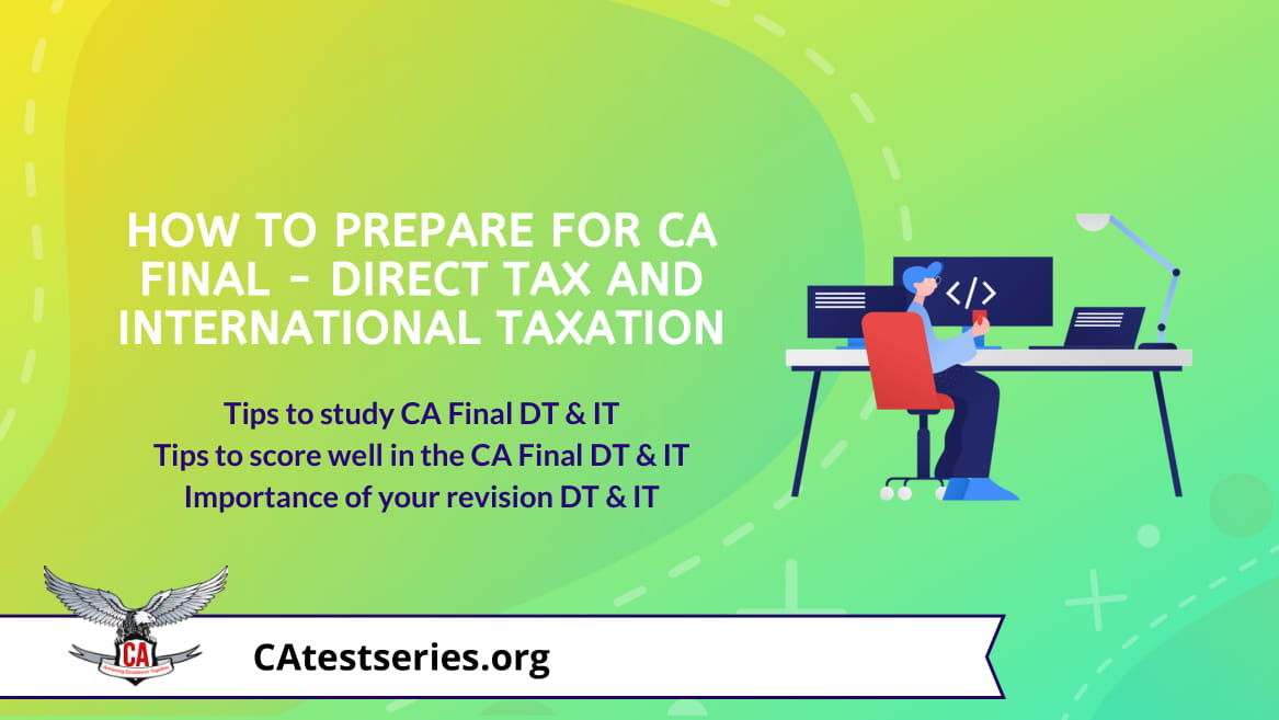 How to effectively study for CA final Direct & International Taxation | Strategy